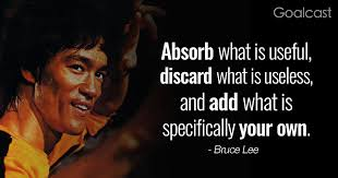 """Bruce Lee with quote """"absorb what is useful, discard what is useless, and add what is specifically your own"""""""